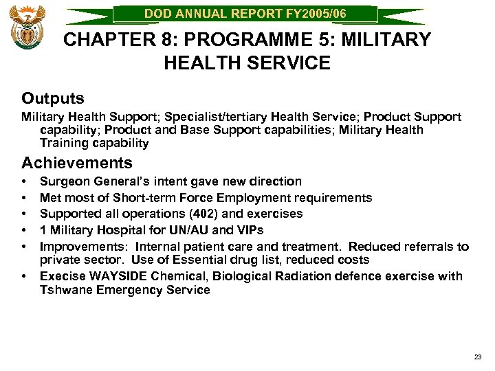 DOD ANNUAL REPORT FY 2005/06 CHAPTER 8: PROGRAMME 5: MILITARY HEALTH SERVICE Outputs Military