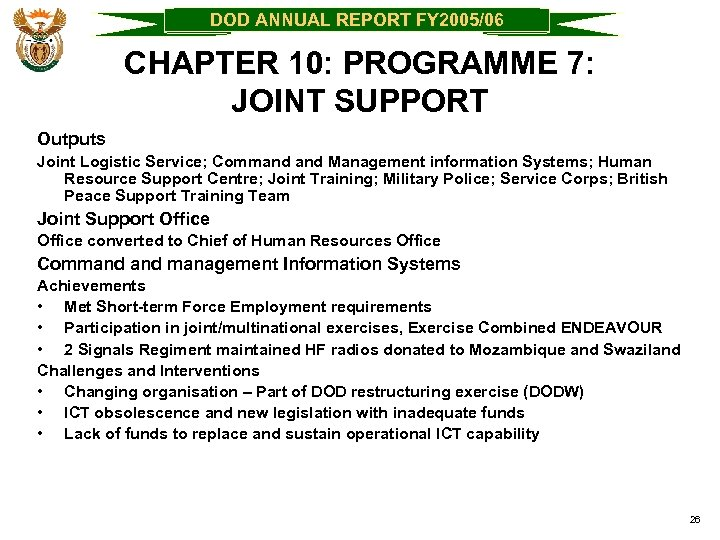DOD ANNUAL REPORT FY 2005/06 CHAPTER 10: PROGRAMME 7: JOINT SUPPORT Outputs Joint Logistic