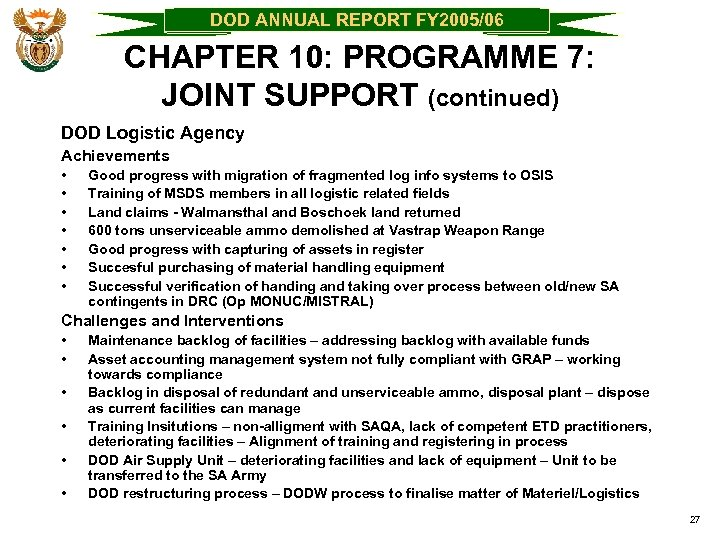 DOD ANNUAL REPORT FY 2005/06 CHAPTER 10: PROGRAMME 7: JOINT SUPPORT (continued) DOD Logistic