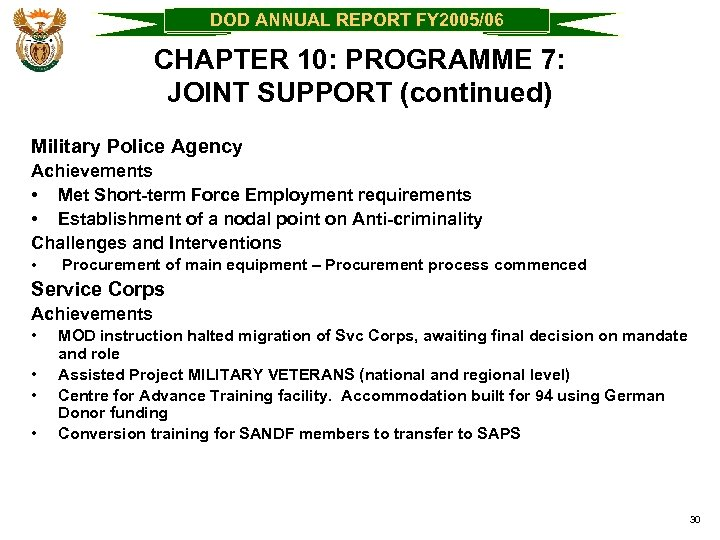 DOD ANNUAL REPORT FY 2005/06 CHAPTER 10: PROGRAMME 7: JOINT SUPPORT (continued) Military Police
