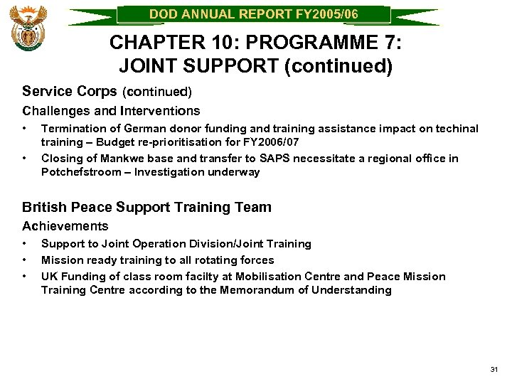 DOD ANNUAL REPORT FY 2005/06 CHAPTER 10: PROGRAMME 7: JOINT SUPPORT (continued) Service Corps