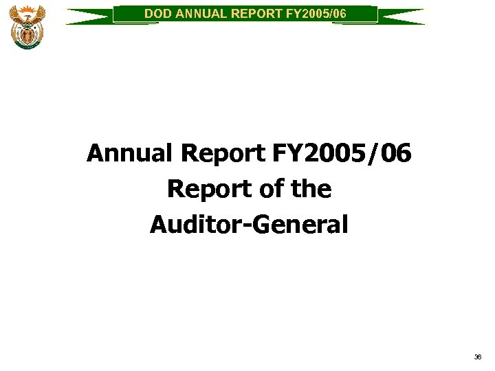 DOD ANNUAL REPORT FY 2005/06 Annual Report FY 2005/06 Report of the Auditor-General 36