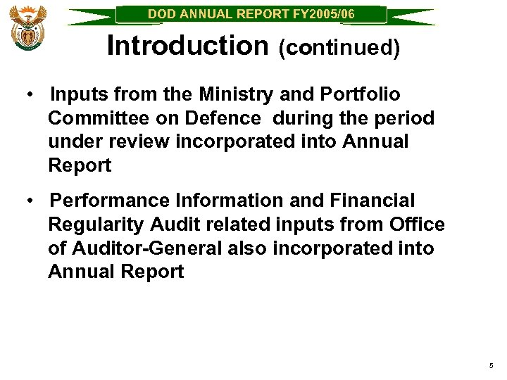 DOD ANNUAL REPORT FY 2005/06 Introduction (continued) • Inputs from the Ministry and Portfolio