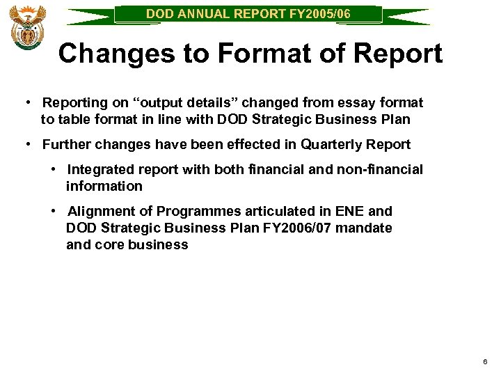 "DOD ANNUAL REPORT FY 2005/06 Changes to Format of Report • Reporting on ""output"