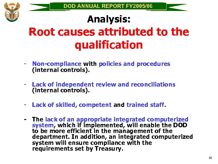 DOD ANNUAL REPORT FY 2005/06 Analysis: Root causes attributed to the qualification - Non-compliance