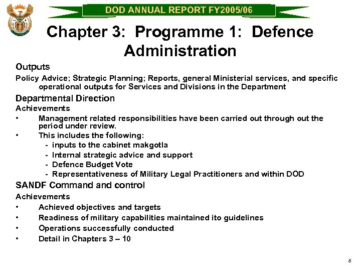 DOD ANNUAL REPORT FY 2005/06 Chapter 3: Programme 1: Defence Administration Outputs Policy Advice;