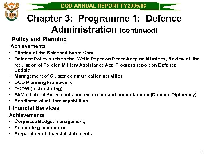 DOD ANNUAL REPORT FY 2005/06 Chapter 3: Programme 1: Defence Administration (continued) Policy and