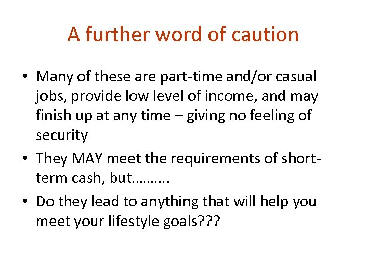 A further word of caution • Many of these are part-time and/or casual jobs,
