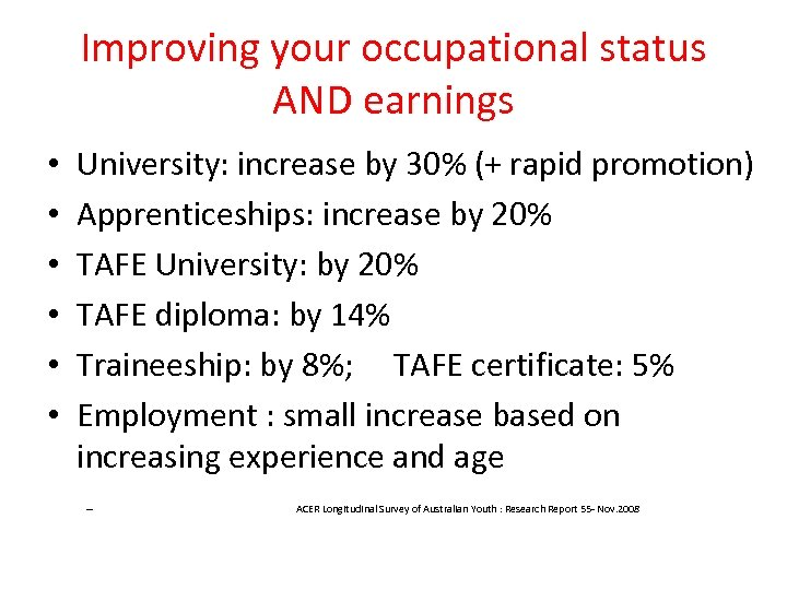 Improving your occupational status AND earnings • • • University: increase by 30% (+