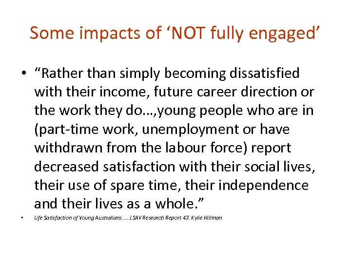 "Some impacts of 'NOT fully engaged' • ""Rather than simply becoming dissatisfied with their"