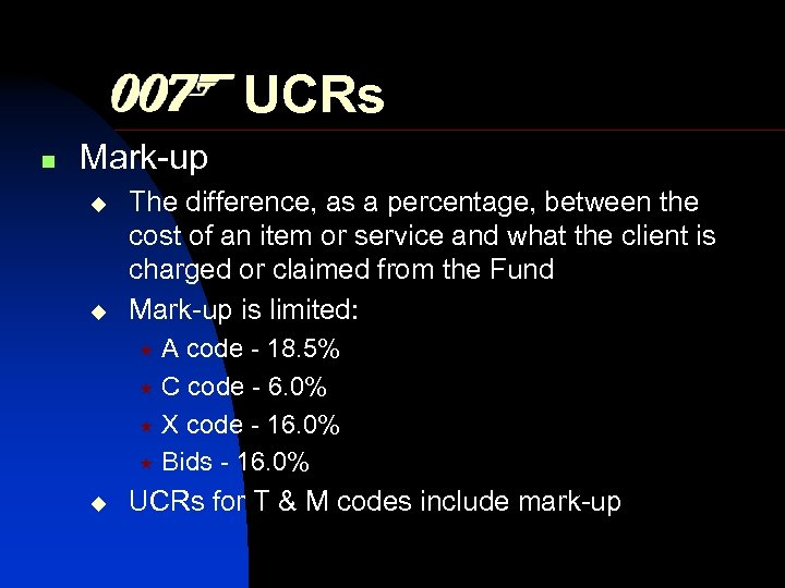 UCRs n Mark-up The difference, as a percentage, between the cost of an item