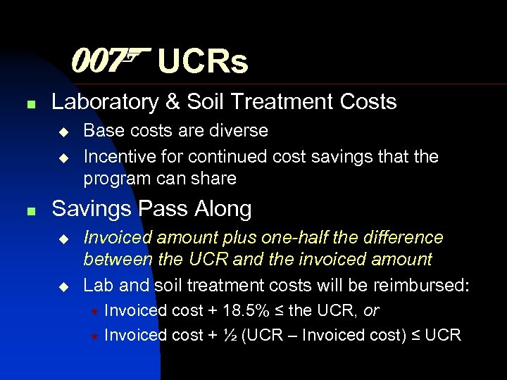 UCRs n Laboratory & Soil Treatment Costs n Base costs are diverse Incentive for