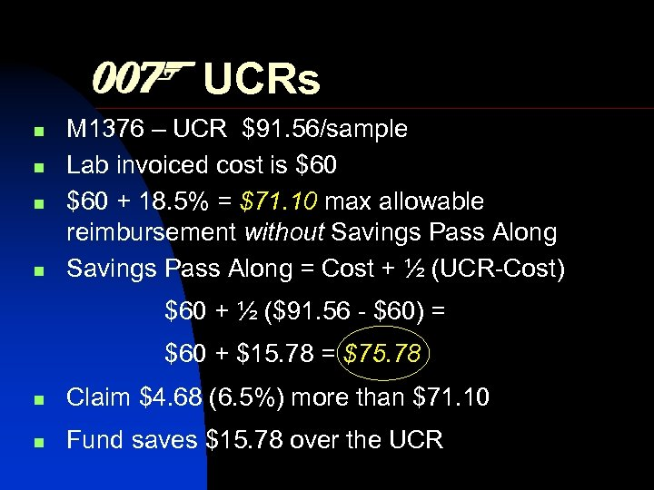 UCRs n n M 1376 – UCR $91. 56/sample Lab invoiced cost is $60