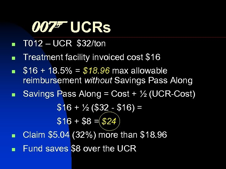 UCRs n T 012 – UCR $32/ton n Treatment facility invoiced cost $16 n