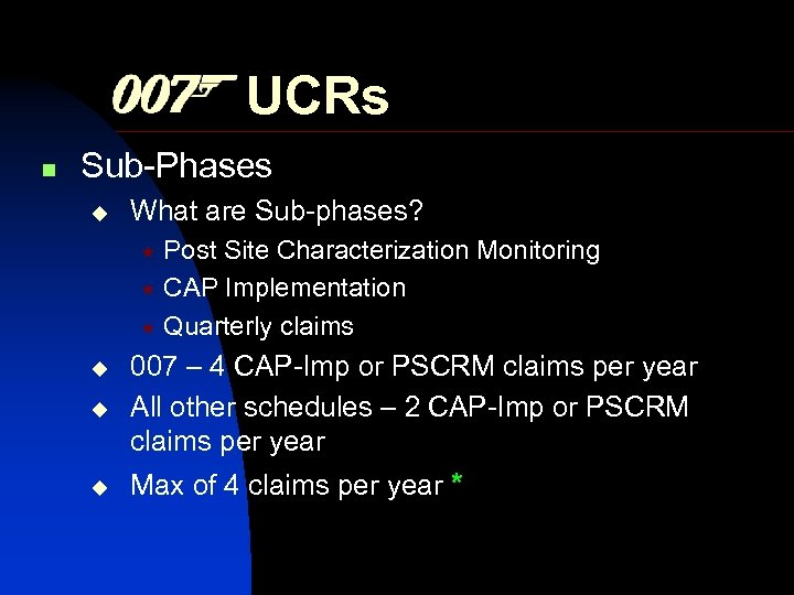 UCRs n Sub-Phases What are Sub-phases? Post Site Characterization Monitoring « CAP Implementation «