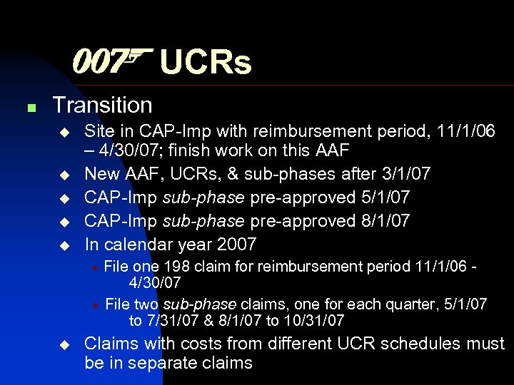 UCRs n Transition Site in CAP-Imp with reimbursement period, 11/1/06 – 4/30/07; finish work
