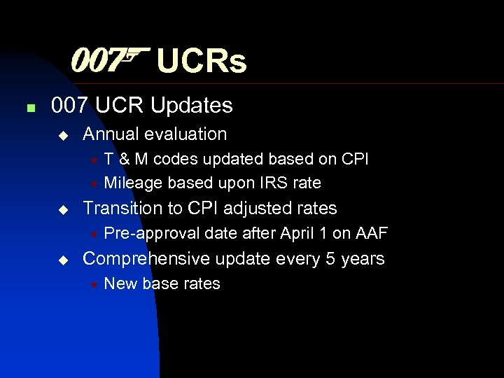 UCRs n 007 UCR Updates Annual evaluation T & M codes updated based on