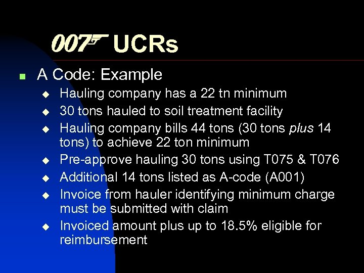 UCRs n A Code: Example Hauling company has a 22 tn minimum 30 tons
