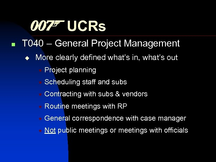 UCRs n T 040 – General Project Management More clearly defined what's in, what's