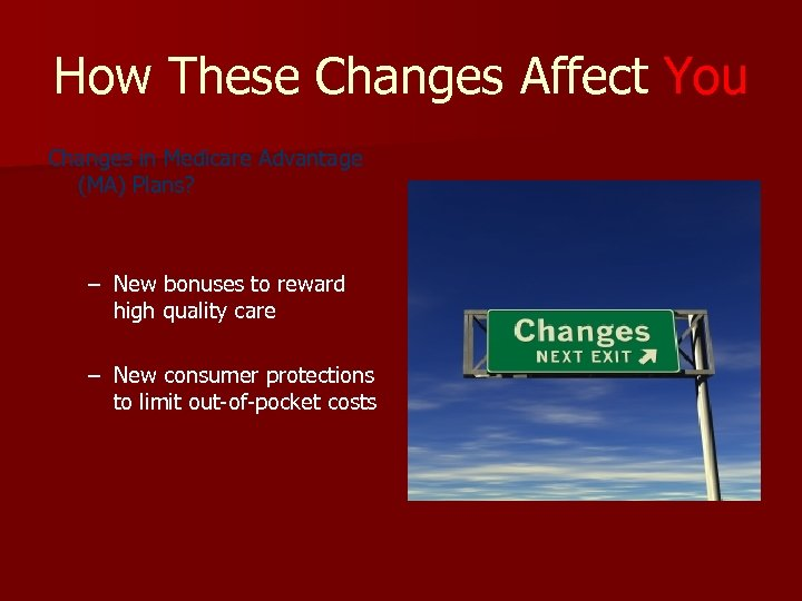 How These Changes Affect You Changes in Medicare Advantage (MA) Plans? – New bonuses