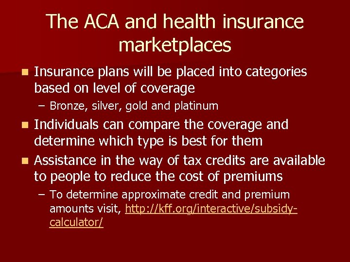 The ACA and health insurance marketplaces n Insurance plans will be placed into categories