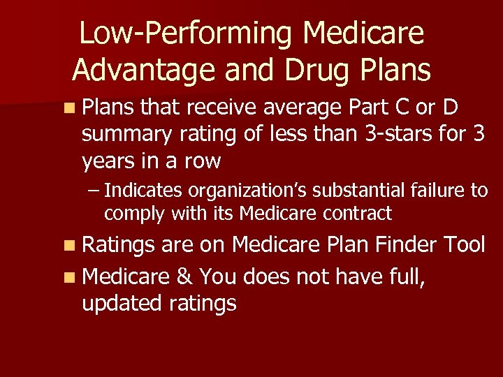 Low-Performing Medicare Advantage and Drug Plans n Plans that receive average Part C or