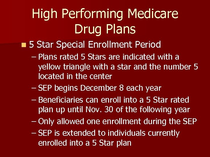 High Performing Medicare Drug Plans n 5 Star Special Enrollment Period – Plans rated