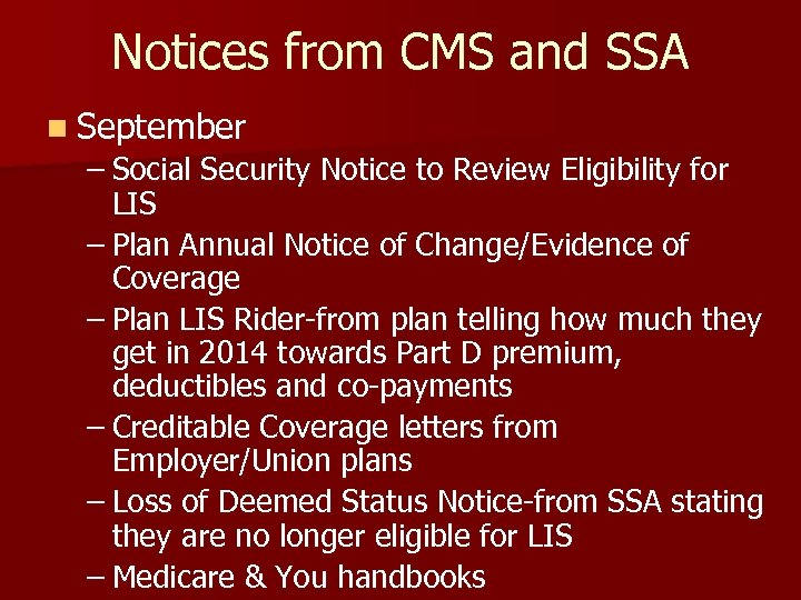 Notices from CMS and SSA n September – Social Security Notice to Review Eligibility