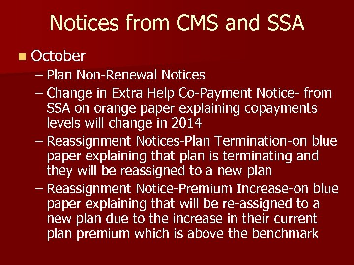 Notices from CMS and SSA n October – Plan Non-Renewal Notices – Change in