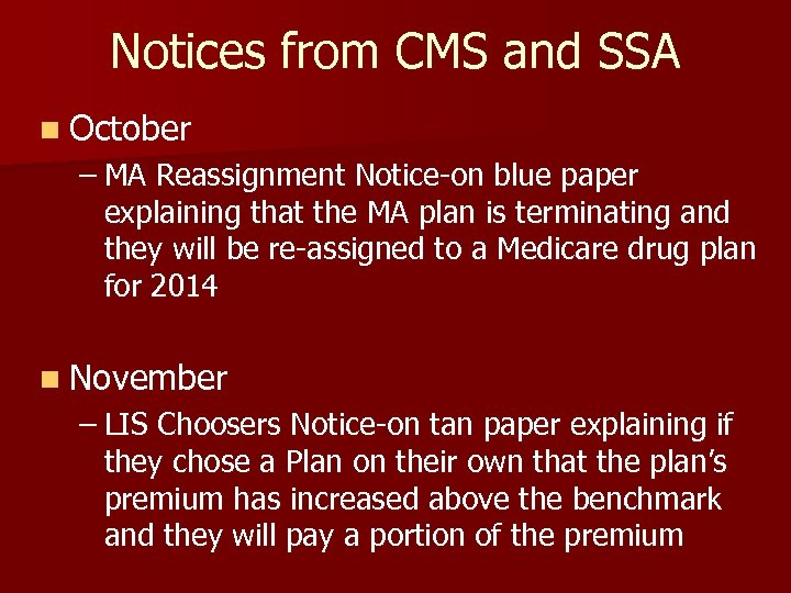 Notices from CMS and SSA n October – MA Reassignment Notice-on blue paper explaining