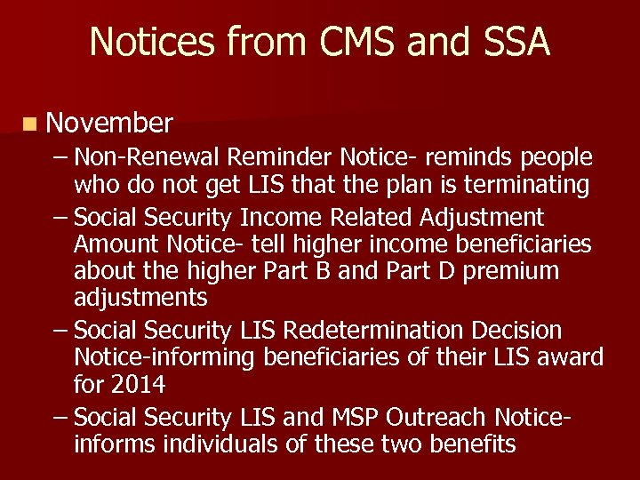 Notices from CMS and SSA n November – Non-Renewal Reminder Notice- reminds people who
