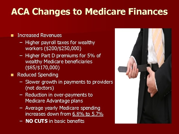 ACA Changes to Medicare Finances Increased Revenues – Higher payroll taxes for wealthy workers