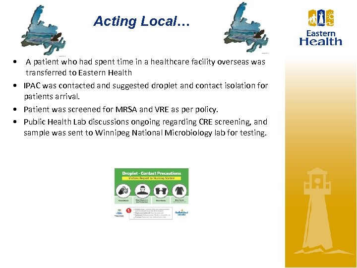 Acting Local… • A patient who had spent time in a healthcare facility overseas