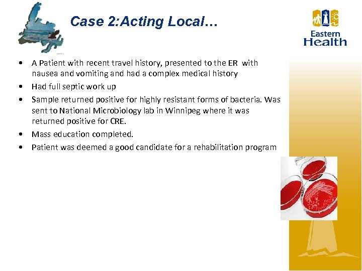 Case 2: Acting Local… • A Patient with recent travel history, presented to the