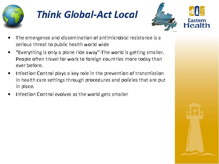 Think Global-Act Local • The emergence and dissemination of antimicrobial resistance is a serious