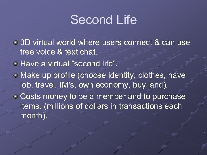 Second Life 3 D virtual world where users connect & can use free voice