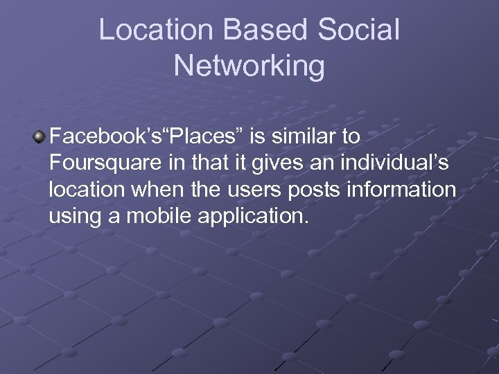 """Location Based Social Networking Facebook's""""Places"""" is similar to Foursquare in that it gives an"""