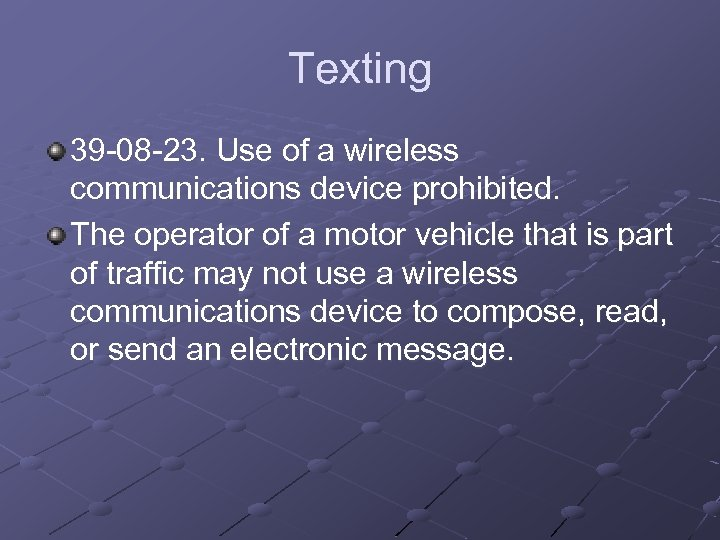 Texting 39 -08 -23. Use of a wireless communications device prohibited. The operator of