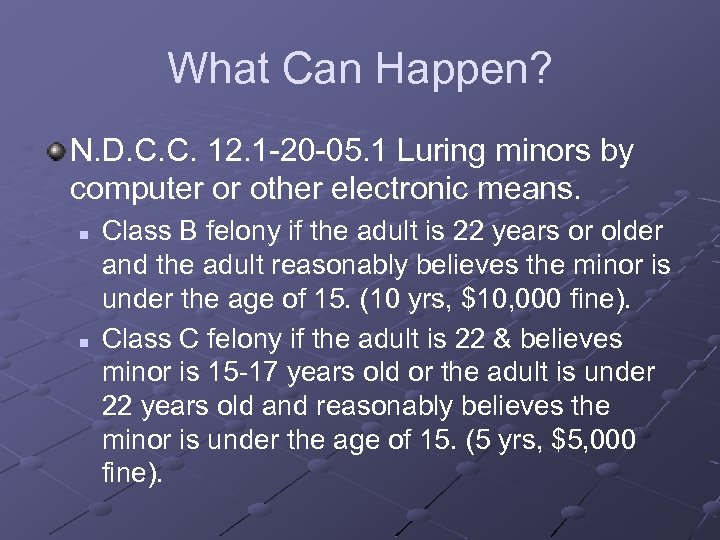 What Can Happen? N. D. C. C. 12. 1 -20 -05. 1 Luring minors