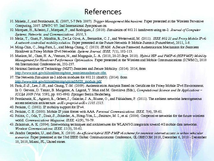 References 31. Makela, J. , and Pentikousis, K. (2007, 5 -7 Feb. 2007). Trigger