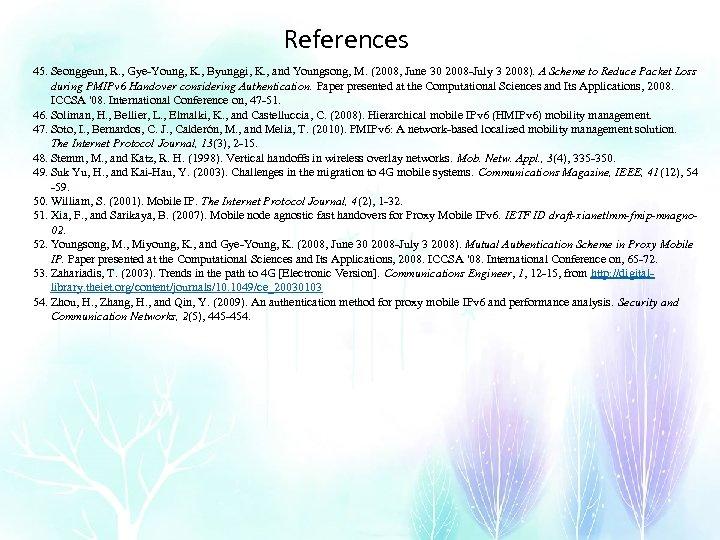 References 45. Seonggeun, R. , Gye-Young, K. , Byunggi, K. , and Youngsong, M.