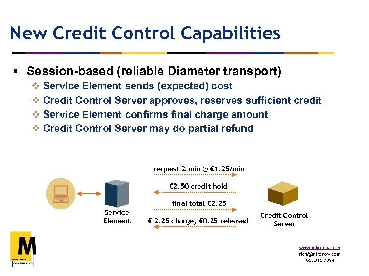 New Credit Control Capabilities § Session-based (reliable Diameter transport) v Service Element sends (expected)
