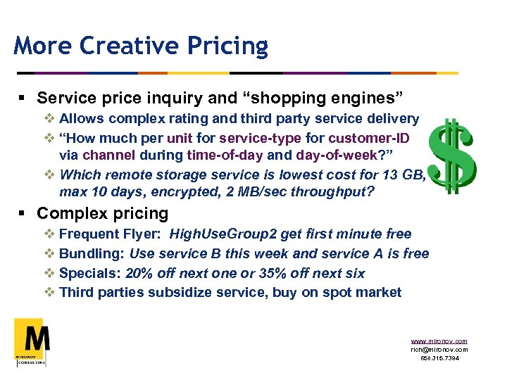 """More Creative Pricing § Service price inquiry and """"shopping engines"""" v Allows complex rating"""