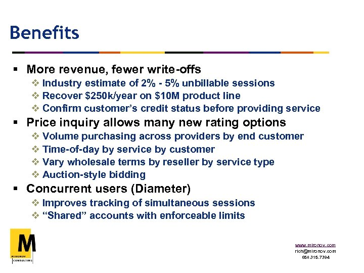 Benefits § More revenue, fewer write-offs v Industry estimate of 2% - 5% unbillable