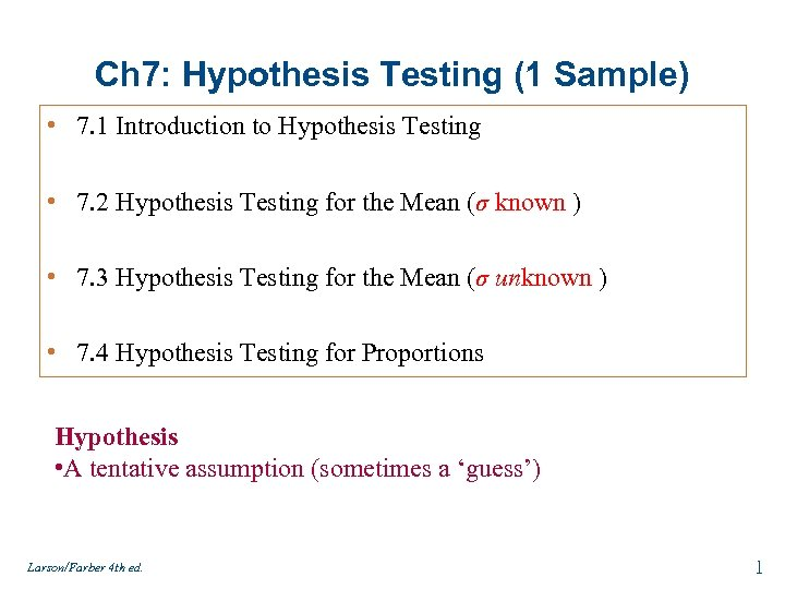 Ch 7: Hypothesis Testing (1 Sample) • 7. 1 Introduction to Hypothesis Testing •