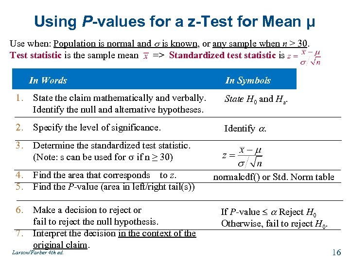 Using P-values for a z-Test for Mean μ Use when: Population is normal and
