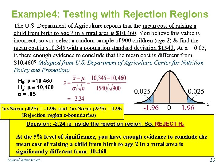 Example 4: Testing with Rejection Regions The U. S. Department of Agriculture reports that