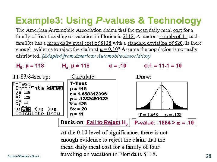 Example 3: Using P-values & Technology The American Automobile Association claims that the mean