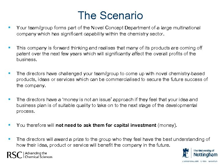 The Scenario § Your team/group forms part of the Novel Concept Department of a