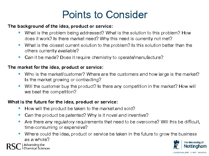 Points to Consider The background of the idea, product or service: § What is